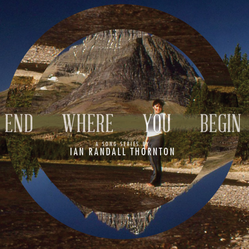 Ian Randall Thornton - End Where You Begin CD Cover